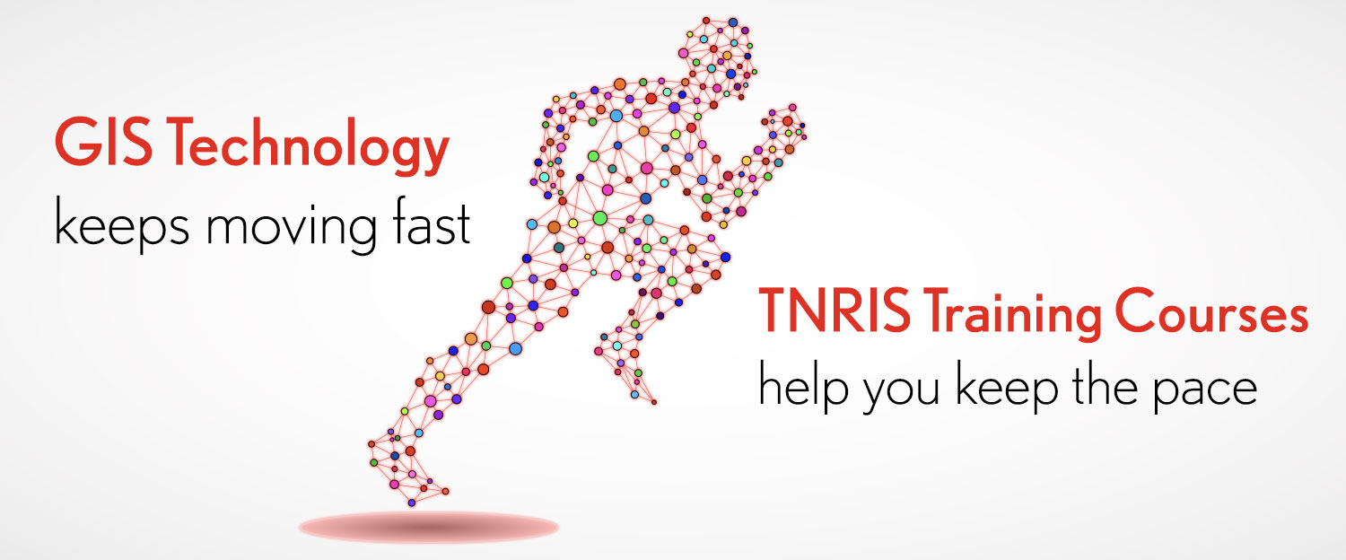 Banner: TNRIS Training helps you keep the pace